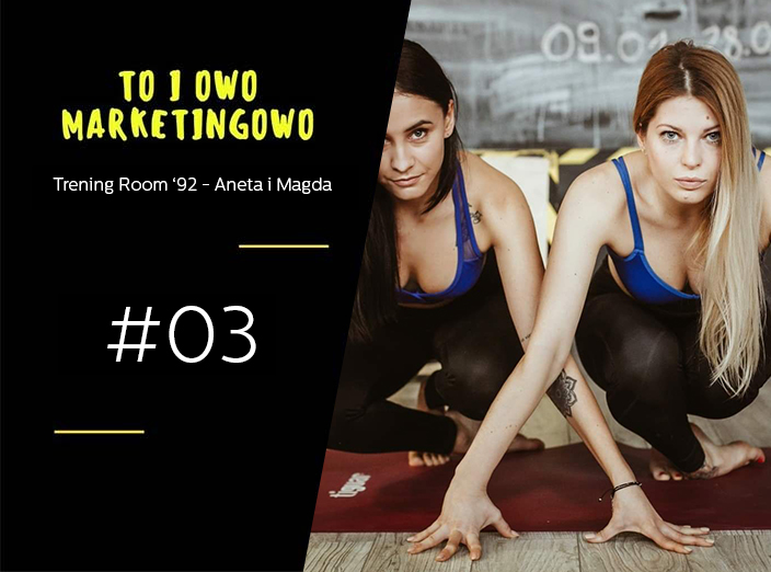 To i owo Marketingowo #03 – TreningRoom92′