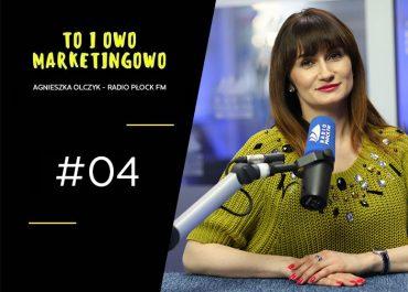 To i owo Marketingowo #04 – Agnieszka Olczyk – Radio Płock FM