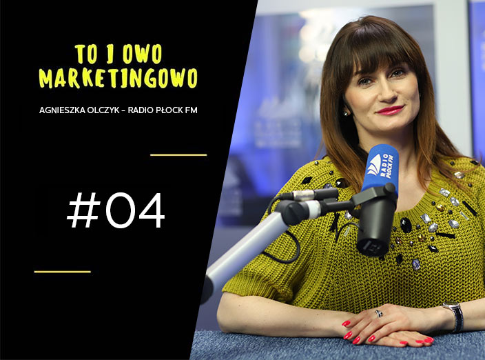 To i owo Marketingowo #04 – Agnieszka Olczyk – Radio Płock FM